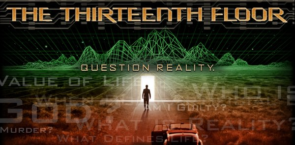 In Terms Of Originality, Thirteenth Floor Is Very Much So. The Story Is  Loosely Based On Simulacron 3, A Story By Daniel Galouye, Which Came Out  Years Ago.